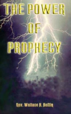 The Power of Prophecy, Wallace Heflin