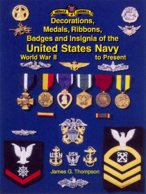 Image for The Decorations, Medals, Ribbons, Badges and Insignia of the United States Navy: World War II to Present