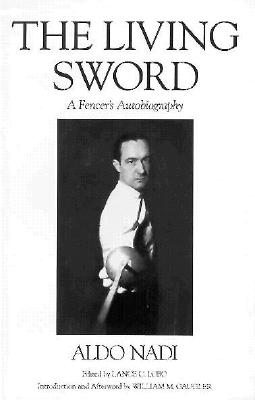 Image for The Living Sword  A Fencer's Autobiography