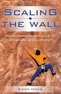 Image for Scaling The Wall: Overcoming Obstacles to Mission Involvement