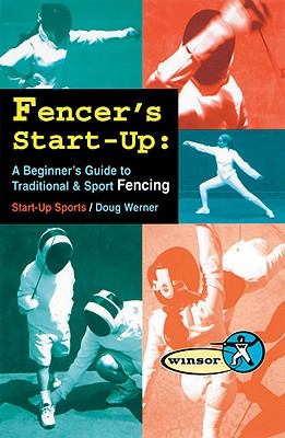 Fencer's Start-Up: A Beginner's Guide to Fencing (Start-Up Sports series), Tracks Publishing