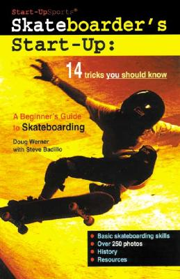 Image for Skateboarder's Start-Up: A Beginner's Guide to Skateboarding (Start-Up Sports)