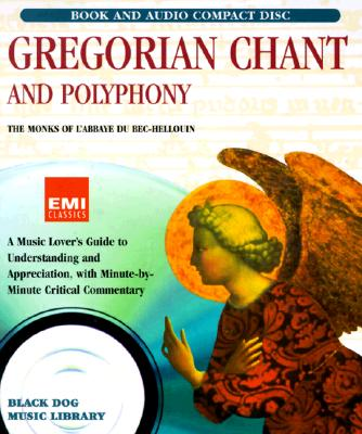 Gregorian Chant and Polyphony (Black Dog Music Library), David Foil; The Monks of l'Abbaye du Bec-Hellouin