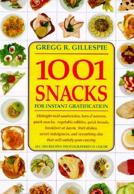 Image for 1001 Snacks: For Instant Gratification