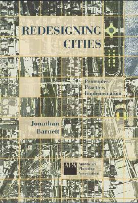 Image for Redesigning Cities: Principles, Practice, Implementation