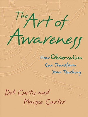 Image for ART OF AWARENESS HOW OBSERVATION CAN TRANSFORM YOUR TEACHING