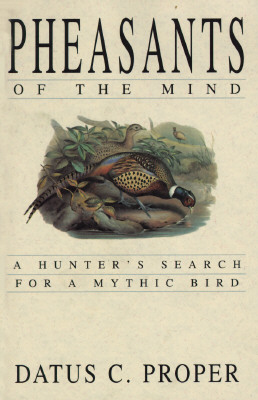 Image for Pheasants of the Mind: A Hunter's Search for a Mythic Bird