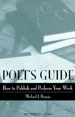 Image for Poet's Guide: How to Publish and Perform Your Work (Slp Writers' Guide)