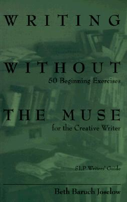 Image for Writing Without the Muse (Old Edition) (Writers' Guide (Story Line Pr))