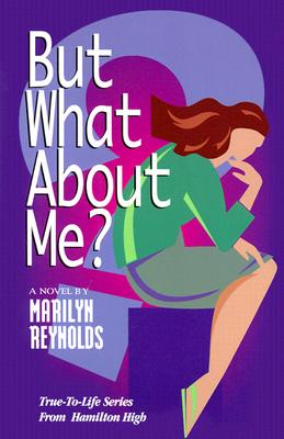 Image for But What About Me? (Hamilton High series)