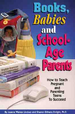 Image for Books, Babies, and School-Age Parents: How to Teach Pregnant and Parenting Teens to Succeed (Teen Pregnancy and Parenting series)