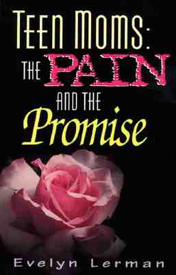 Image for TEEN MOMS : THE PAIN AND THE PROMISE