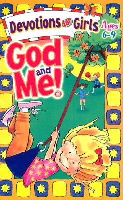 Image for God and Me! Devotions for Girls Ages 6-9