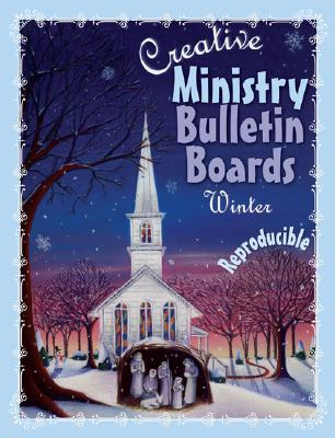 Image for Creative Ministry Bulletin Boards: Winter