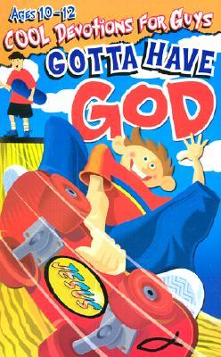Image for Gotta Have God: Ages 10-12