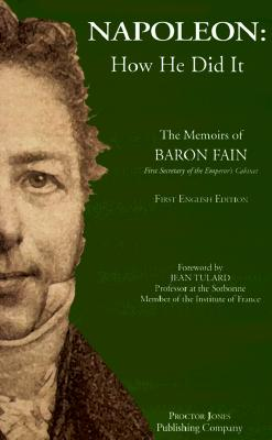 Image for Napoleon: How He Did It : The Memoirs of Baron Fain, First Secretary of the Emperor's Cabinet
