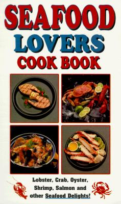 Seafood Lovers Cookbook (Cooking Across America Cook Book Series), Golden West Publishers