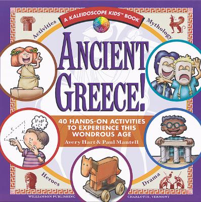 Image for Ancient Greece! : 40 Hands-On Activities to Experience This Wondrous Age