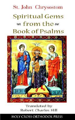 St John Chrysostom: Spiritual Gems from the Book of Psalms, ROBERT HILL, JOHN CHRYSOSTOM