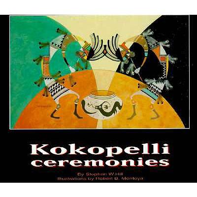Kokopelli Ceremonies, Hill, Stephen W.