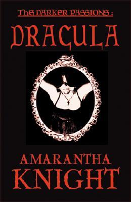 The Darker Passions: Dracula, Amarantha Knight