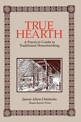 Image for True Hearth - A Practical Guide to Traditional Householding