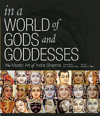 Image for In A World of Gods and Goddesses: The Mystic Art of Indra Sharma
