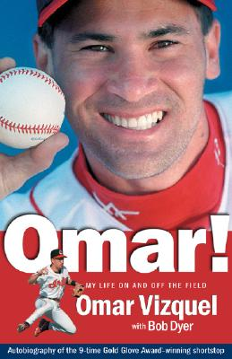 Omar!: My Life on and Off the Field, Vizquel,Omar/Dyer,Bob