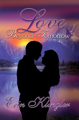 Love Beyond Tomorrow, ERIN KLINGLER
