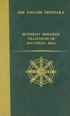 Image for Buddhist Monastic Traditions of Southern Asia - A Record of the Inner Law Sent Home From the South Seas (Bdk English Tripitaka Translation Series)