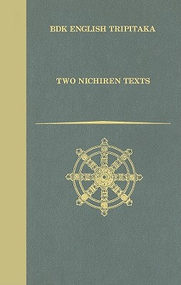 Image for Two Nichiren Texts (Bdk English Tripitaka Translation Series)