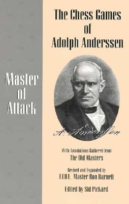 Image for The Chess Games of Adolph Anderssen: Master of Attack