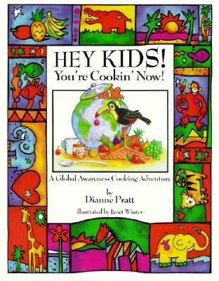 Image for Hey Kids! You're Cookin' Now! A Global Awareness Cooking Adventure