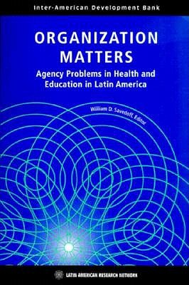 Image for Organization Matters: Agency Problems in Health and Education in Latin America (Inter-American Development Bank)