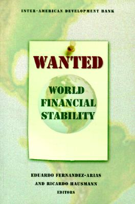 Image for Wanted: World Financial Stability (Inter-American Development Bank)