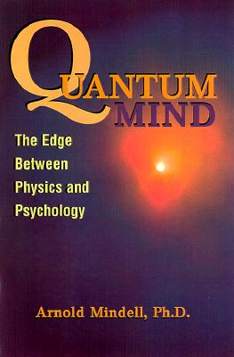 Image for Quantum Mind: The Edge Between Physics and Psychology