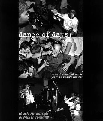 Image for Dance of Days: Two Decades of Punk in the Nation's Capital