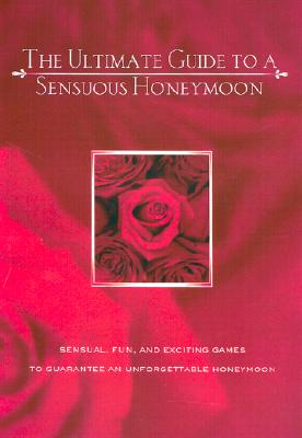 Image for The Ultimate Guide to a Sensuous Honeymoon