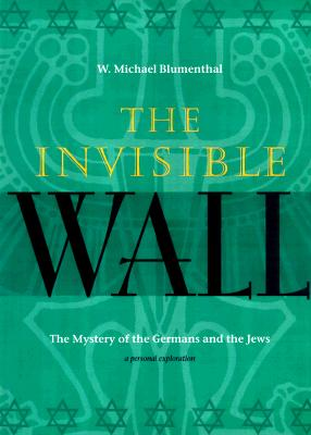 Image for The Invisible Wall: Germans and Jews A Personal Exploration