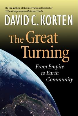 Image for The Great Turning: From Empire to Earth Community