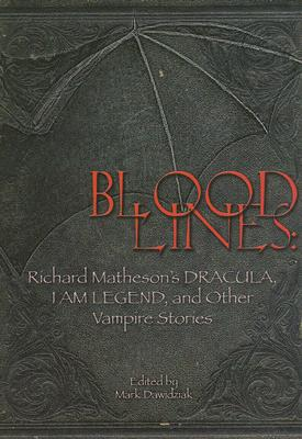 Image for BLOODLINES: RICHARD MATHESON'S DRACULA, I AM LEGEND, AND OTHER VAMPIRE STORIES