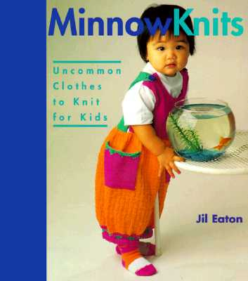 Image for Minnow Knits: Uncommon Clothes To Knit For Kids