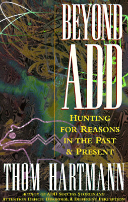 Image for Beyond ADD: Hunting for Reasons in the Past and Present