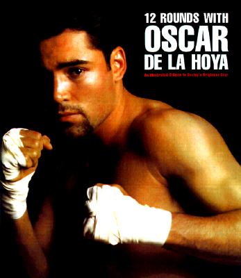Image for 12 Rounds With Oscar De LA Hoya: An Illustrated Tribute to Boxing's Brightest Star