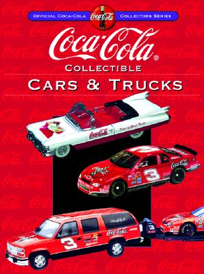 Image for Coca-Cola Collectible Cars & Trucks (Collector's Guide to Coca Cola Items Series)