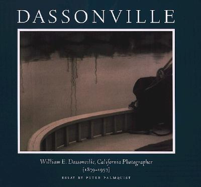 Image for Dassonville: William E. Dassonville, California Photographer (1879-1957)
