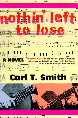 NOTHIN' LEFT TO LOSE, SMITH, CARL T.