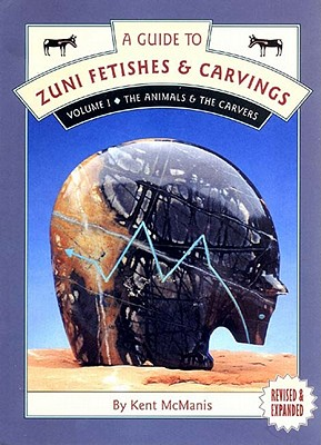 Image for A Guide to Zuni Fetishes & Carvings, Volume I: The Animals & The Carvers