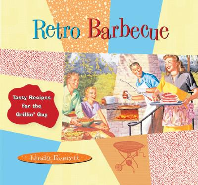 Image for Retro Barbecue: Tasty Recipes for the Grillin' Guy