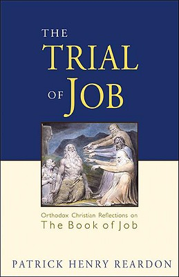 Image for The Trial of Job: Orthodox Christian Reflections on the Book of Job